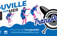 Billet Normandie Transpaddle Trouville sur mer course courte distance